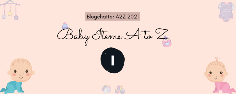 baby items starting with I
